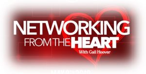 Networking From The Heart With Gail Hoover